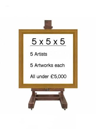 5 x 5 x 5 5 Artists | 5 Works each | Under £5,000