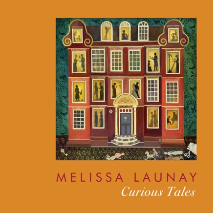 Melissa Launay: Curious Tales