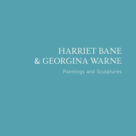 Harriet Bane and Georgina Warne: Paintings & Sculptures