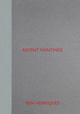 Ben Henriques: Recent Paintings