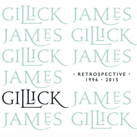 James Gillick : Retrospective 1996 - 2015