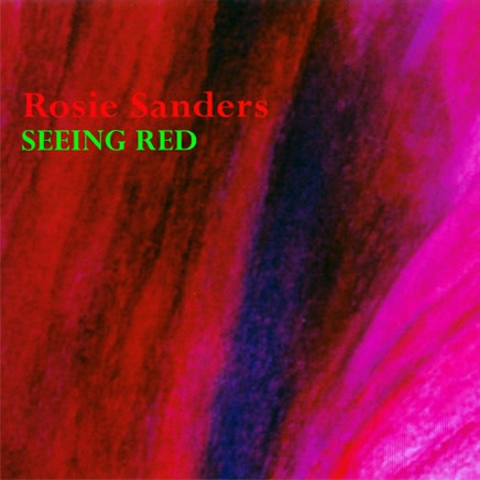 Rosie Sanders : Seeing Red