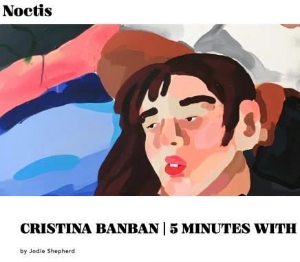 CRISTINA BANBAN | 5 MINUTES WITH