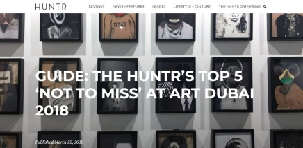 GUIDE: THE HUNTR'S TOP 5 'NOT TO MISS' AT ART DUBAI 2018