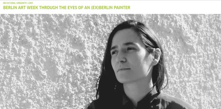 BERLIN ART WEEK THROUGH THE EYES OF AN (EX)BERLIN PAINTER