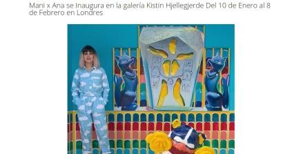 Mani x Ana se Inaugura en la galería Kistin Hjellegjerde Del 10 de Enero al 8 de Febrero en Londres