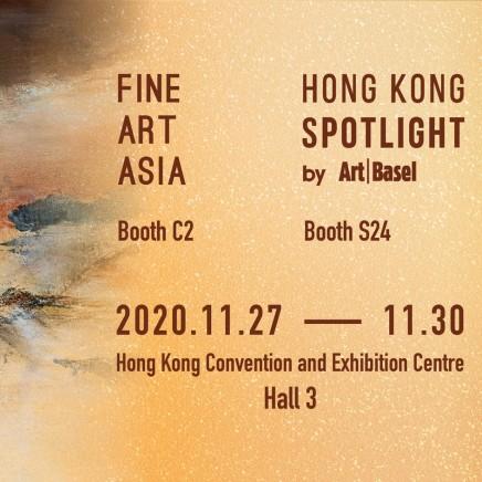 Fine Art Asia 2020 & Hong Kong Spotlight by Art Basel Booth C2 & Booth S24