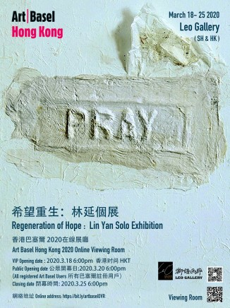 Regeneration of Hope :Lin Yan Solo Exhibition