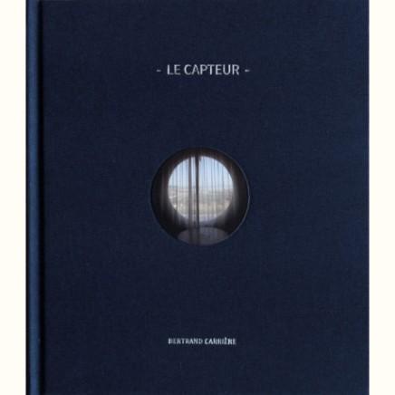 Bertrand Carrière | Le Capteur, Exhibition & Book Signing