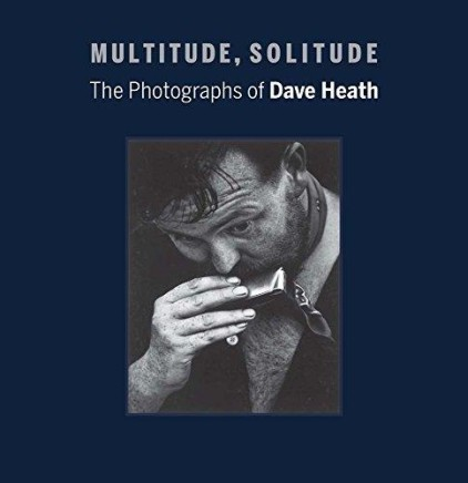 Multitude, Solitude | The Photographs of Dave Heath