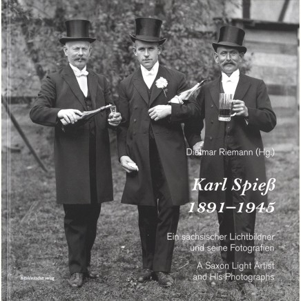 Karl Spieß | A Saxon Light Artist and His Photographs