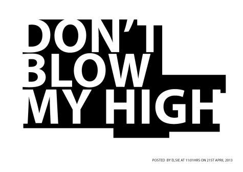 Don't Blow My High, 2013