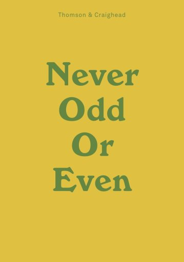 Never Odd Or Even, 2013