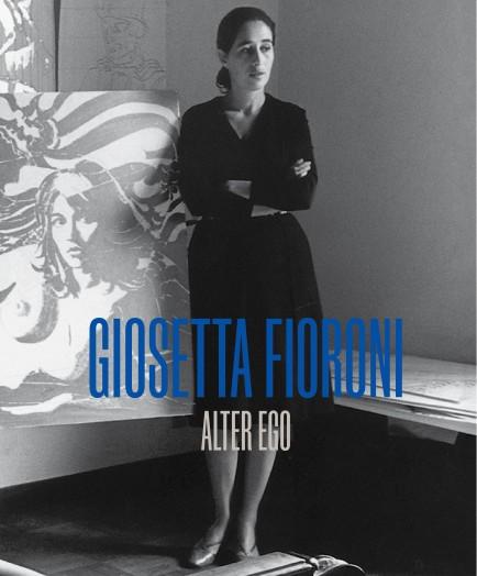 Giosetta Fioroni: Alter Ego
