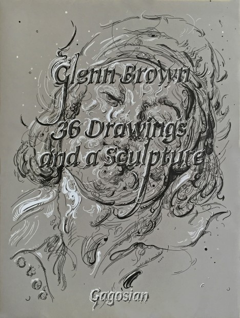 Glenn Brown: 36 Drawings and a Sculpture