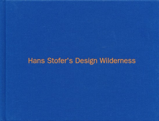 Hans Stofer's Design Wilderness