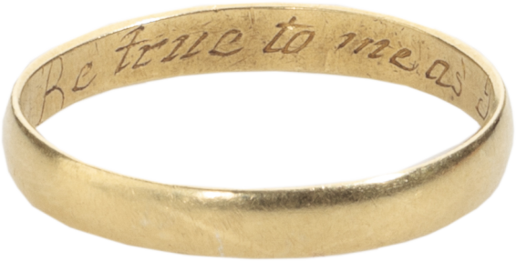 "Posy Ring ""Be true to me as I to thee"" , 17th century"