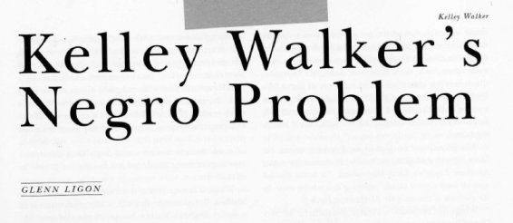 Kelley Walker's Negro Problem
