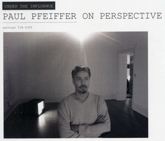 Paul Pfeiffer on Perspective