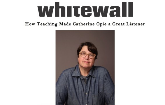 How Teaching Made Catherine Opie a Great Listener