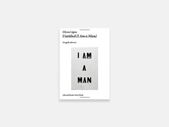 Glenn Ligon: I Am A Man