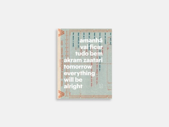 Akram Zaatari: Tomorrow Everything Will Be Alright