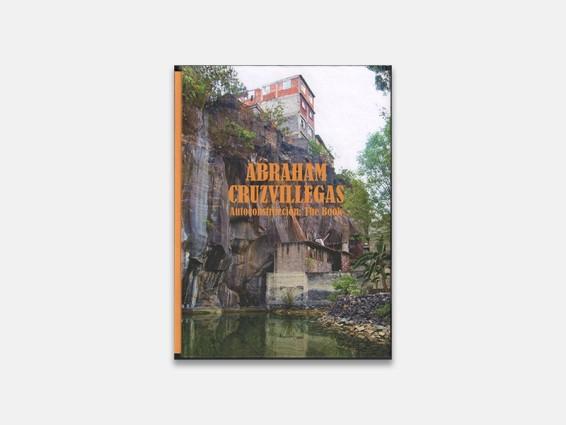 Abraham Cruzvillegas Autoconstruccion: The Book