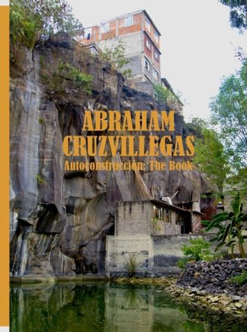 Abraham Cruzvillegas Autoconstruccion: The Book