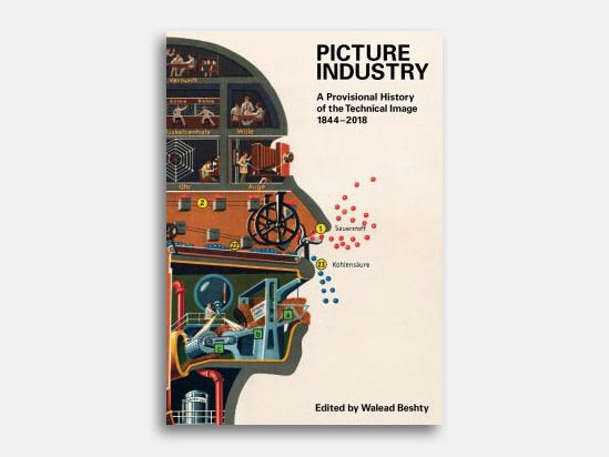 Picture Industry: A Provisional History of the Technical Image, 1844–2018