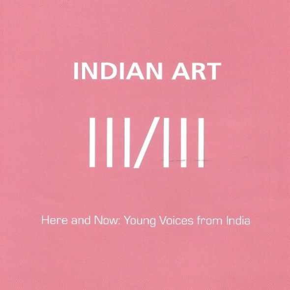 Here and Now: Young Voices from India Grosvenor Vadehra