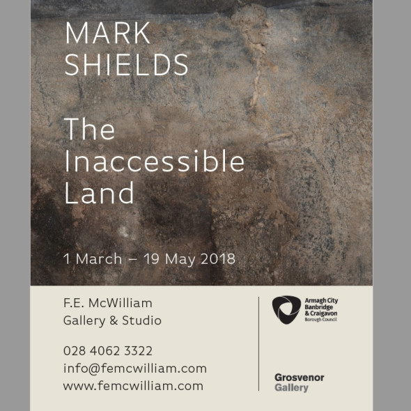 Mark Shields - The Inaccessible Land F E McWilliam Gallery