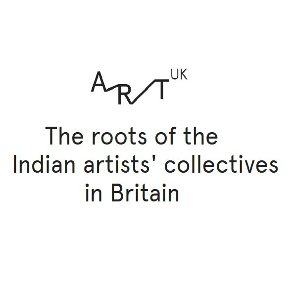 Art UK - The Roots of the Indian Artists' Collectives