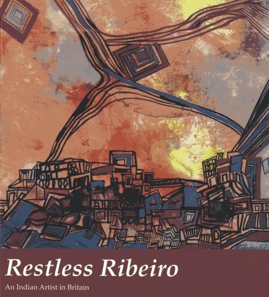 Restless Ribeiro, An Indian Artist in Britain