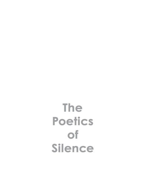 The Poetics of Silence A retrospective