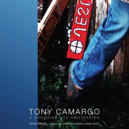 Tony Camargo: A Dialética dos Contrários