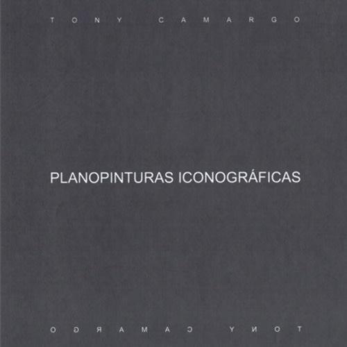 Tony Camargo: Planopinturas Iconográficas
