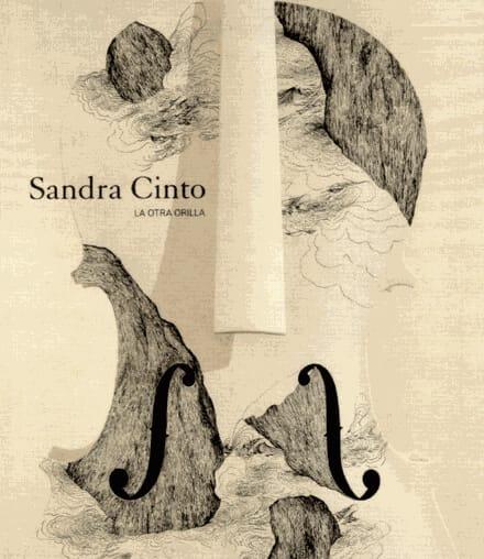 Sandra Cinto: La Outra Orilla