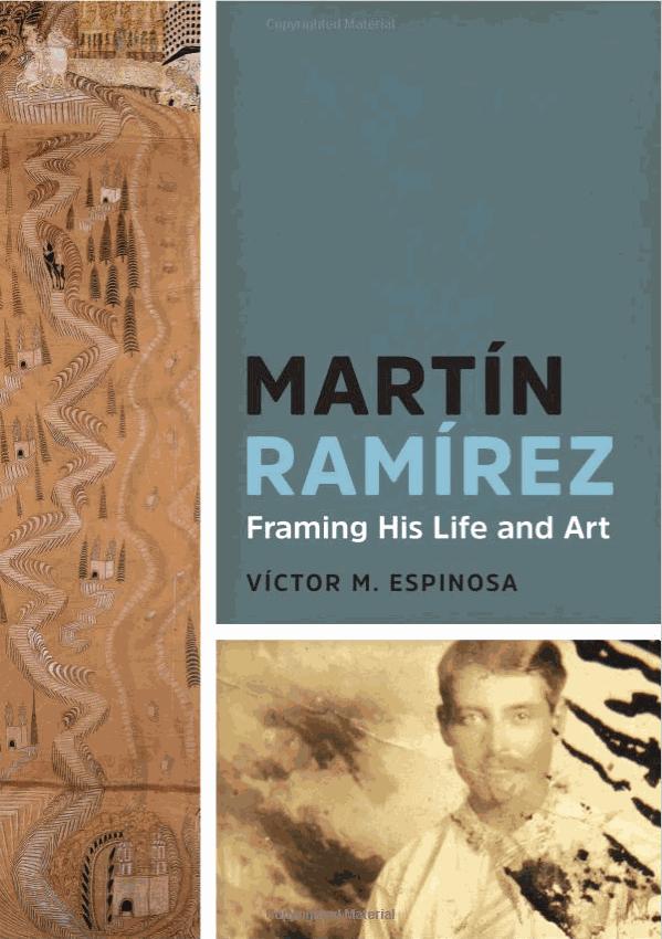 Martín Ramírez: Framing His Life and Art