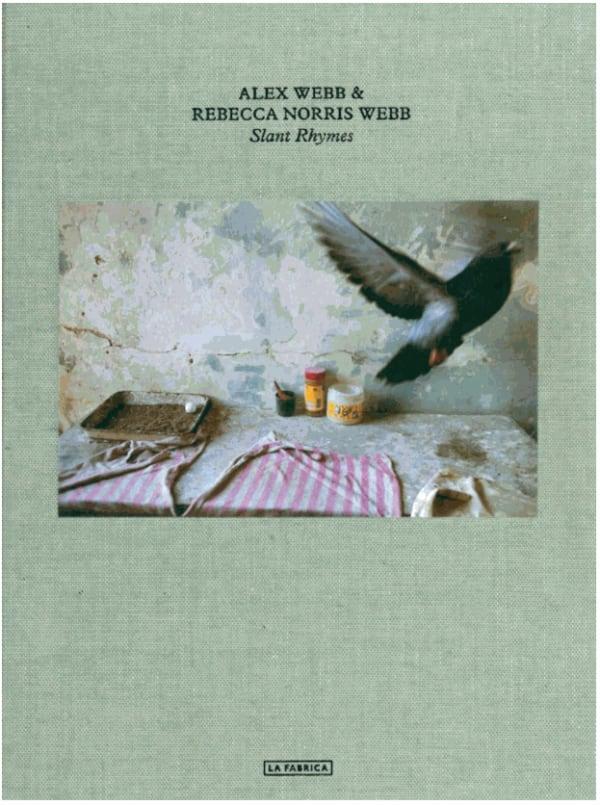 Alex Webb and Rebecca Norris Webb: Slant Rhymes