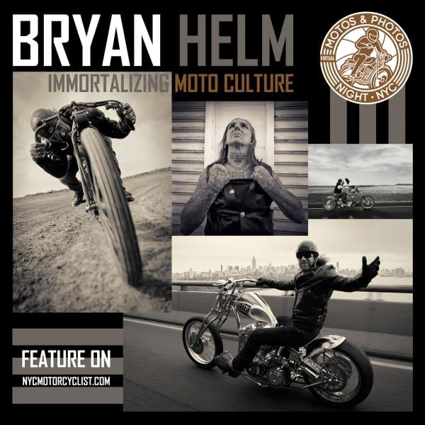 Bryan Helm: Immortalizing Moto Culture