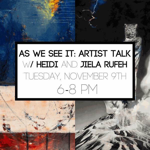 Artist Talk w/ Heidi and Jiela Rufeh