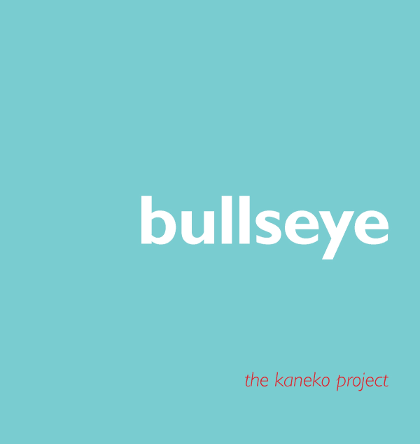 Bullseye: The Kaneko Project