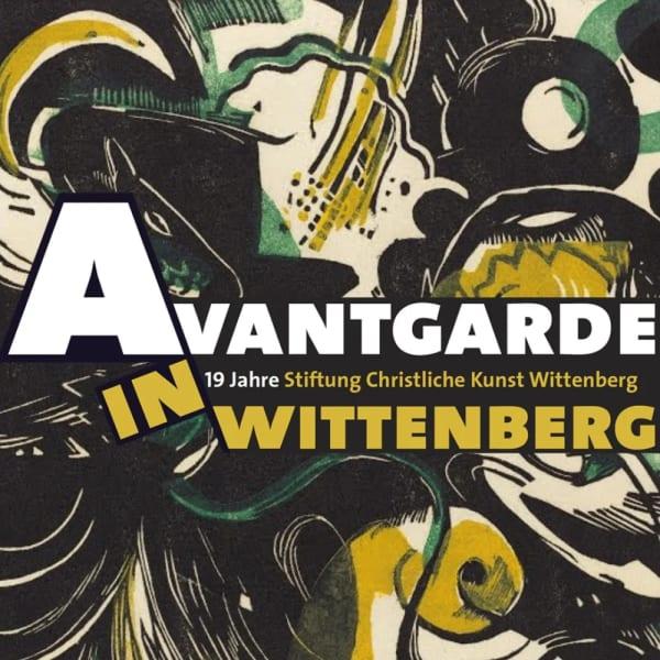 Avant-garde in Wittenberg