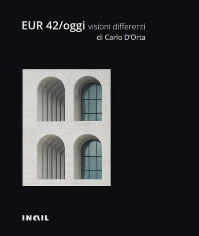EUR 42 / OGGI. Visioni Differenti