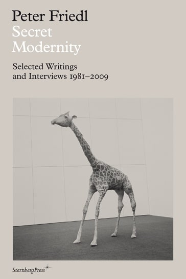 Secret Modernity. Selected Writings and Interviews 1981–2009
