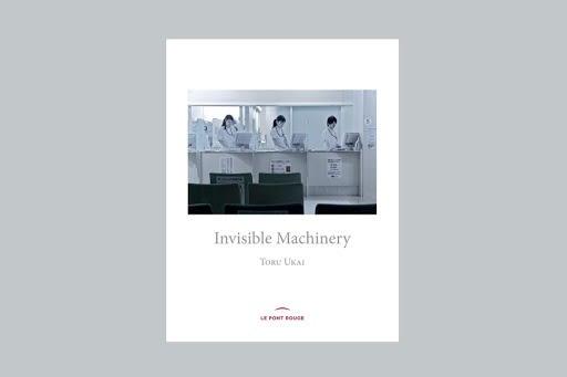 Invisible Machinery - Toru Ukai