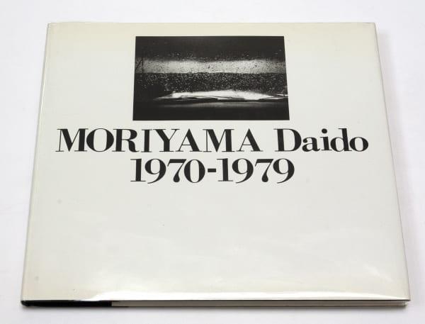 MORIYAMA Daido 1970-1979 - Daido Moriyama