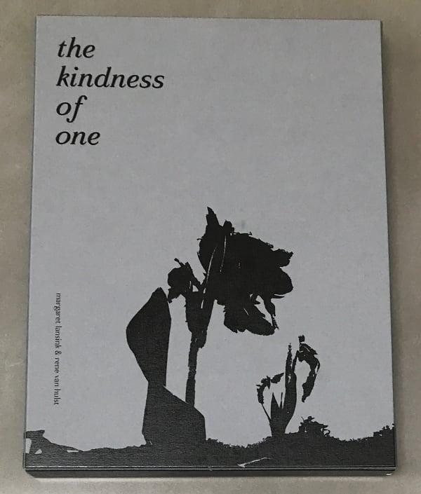 The Kindness of One - Margaret Lansink/René van Hulst