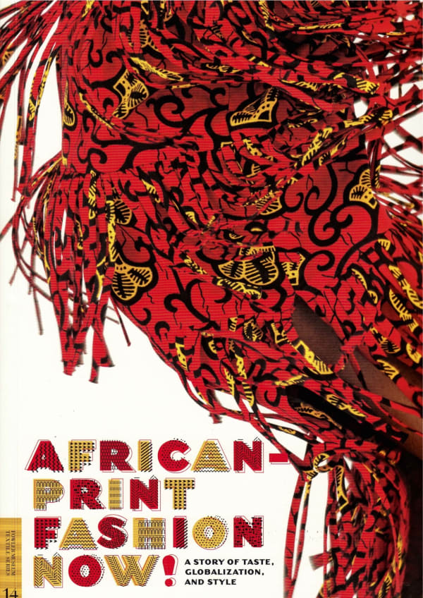 African Print Fashion Now! A Story of Taste, Globalization, and Style