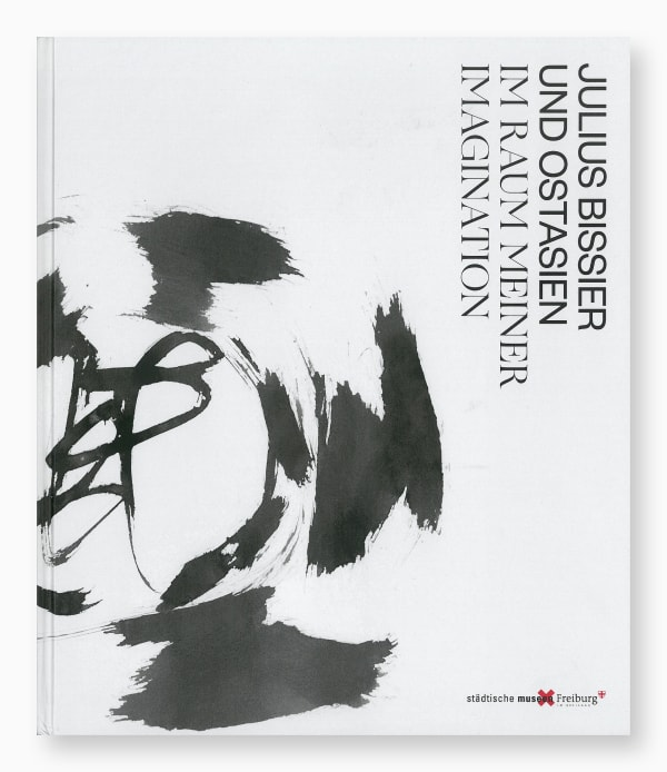 Julius Bissier and East Asia. In the Realm of my Imagination